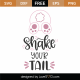 Shake Your Tail SVG Cut File 8635