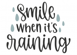Smiling When It's Raining SVG Cut File 8627