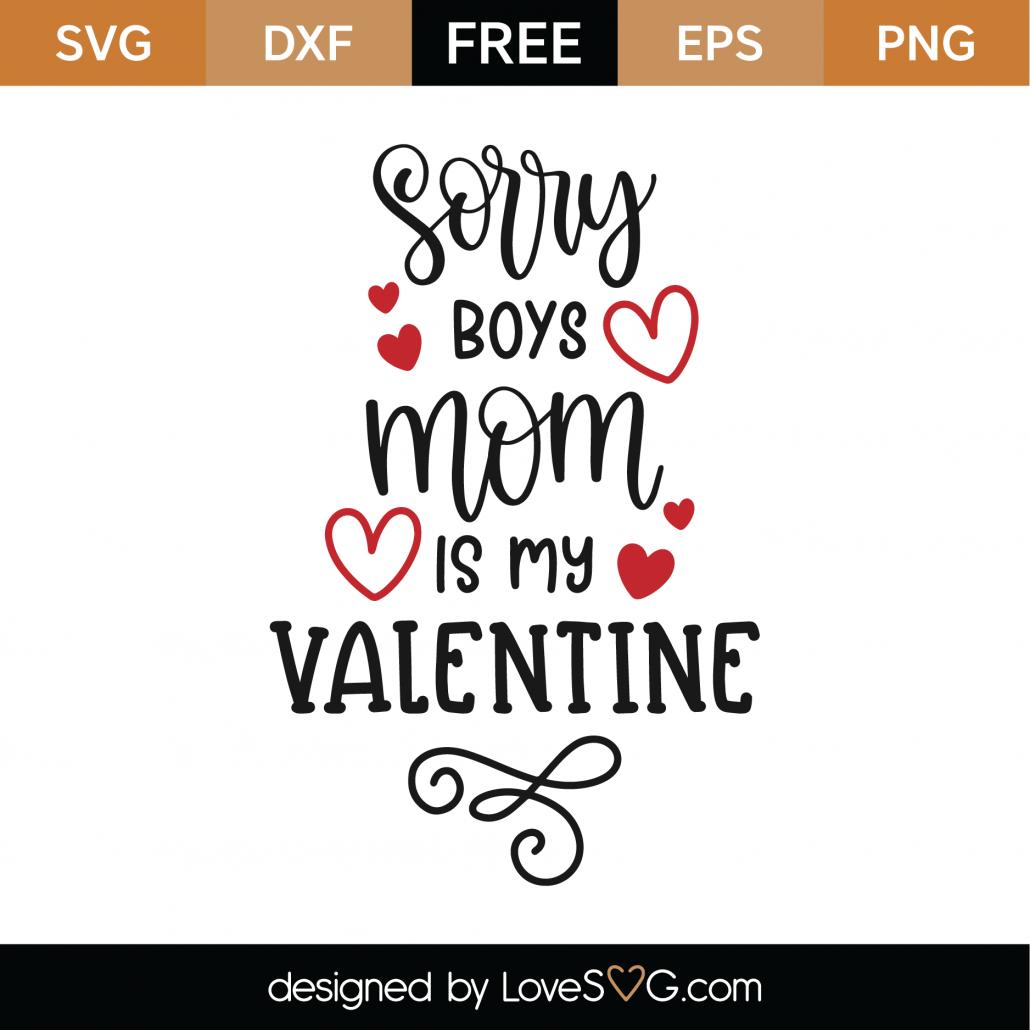 Sorry Boys Mom Is My Valentine SVG Cut File 8655