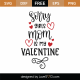 Sorry Girls Mom Is My Valentine SVG Cut File 8654