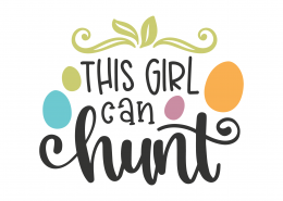 This Girl Can Hunt SVG Cut File 8644