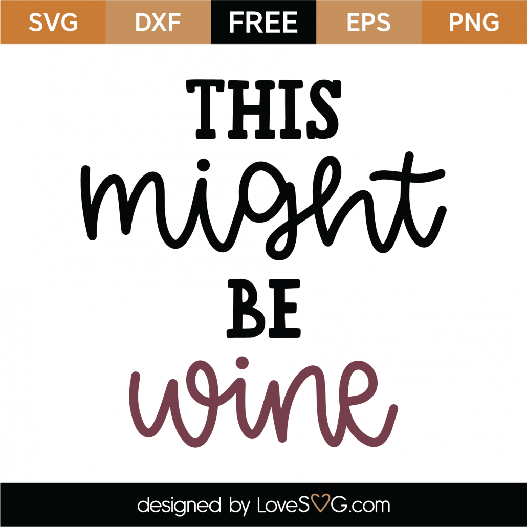 This Might Be Wine SVG Cut File 8678