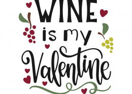 Wine Is My Valentine SVG Cut File 8653