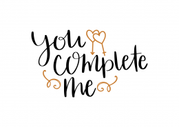 You Complete Me SVG Cut File 8688