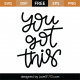 You Got This SVG Cut File 8679