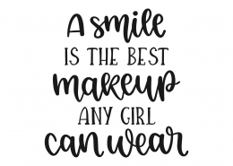 A Smile Is The Best Makeup Any Girl Can Wear SVG Cut File 8821