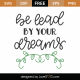 Be Lead By Your Dreams SVG Cut File 8785