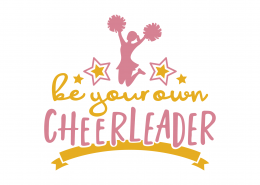 Be Your Own Cheerleader SVG Cut File