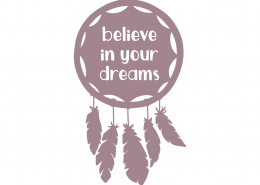 Believe In Your Dreams SVG Cut File 8782