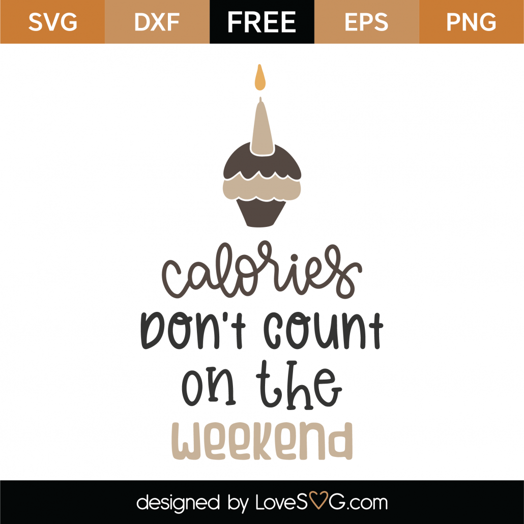 Calories Don't Count On The Weekend SVG Cut File 8823
