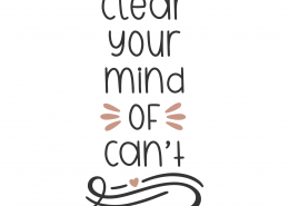 Clear Your Mind Of Can't SVG Cut File 8824