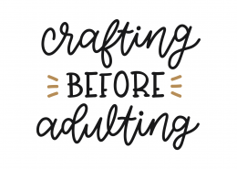 Crafting Before Adulting SVG Cut File 8826
