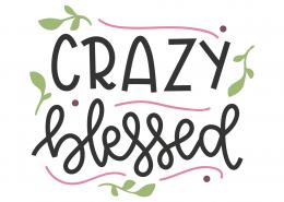 Crazy Blessed SVG Cut File 8828