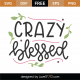 Crazy Blessed SVG Cut File 8828