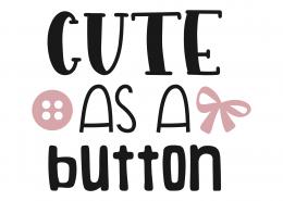 Cute As A Button SVG Cut File 8829
