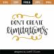 Don't Create Limitations SVG Cut File 8788