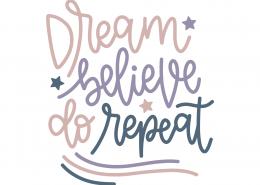 Dream Believe Repeat SVG Cut File 8783