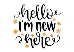Hello I'm New Here SVG Cut File 8861
