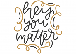 Hey You Matter SVG Cut File 8793