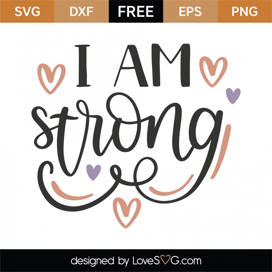I Am Strong SVG Cut File 8787