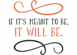 If It's Meant To Be It Will Be SVG Cut File 8789
