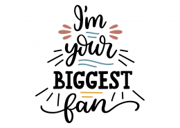 I'm Your Biggest Fan SVG Cut File 8867