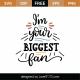 I'm Your Biggest Fan SVG Cut File 8867