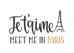Je T'aime Meet Me In Paris SVG Cut File 8796