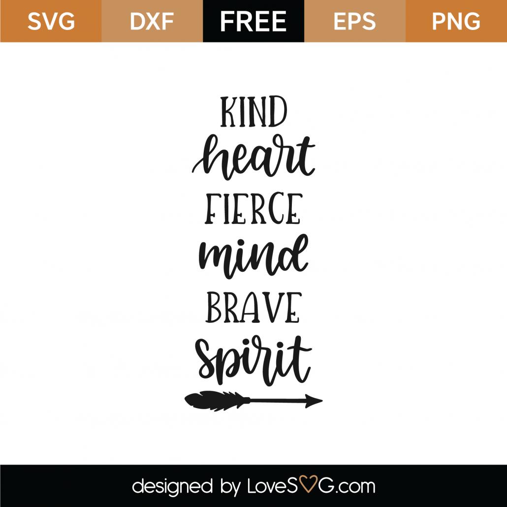 Kind Heart Fierce Mind Brave Spirit SVG Cut File 8773