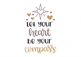 Let Your Heart Be Your Compass SVG Cut File 8775