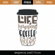 Life Happens Coffee Helps SVG Cut File 8876