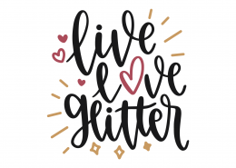 Live Love Glitter SVG File 8778