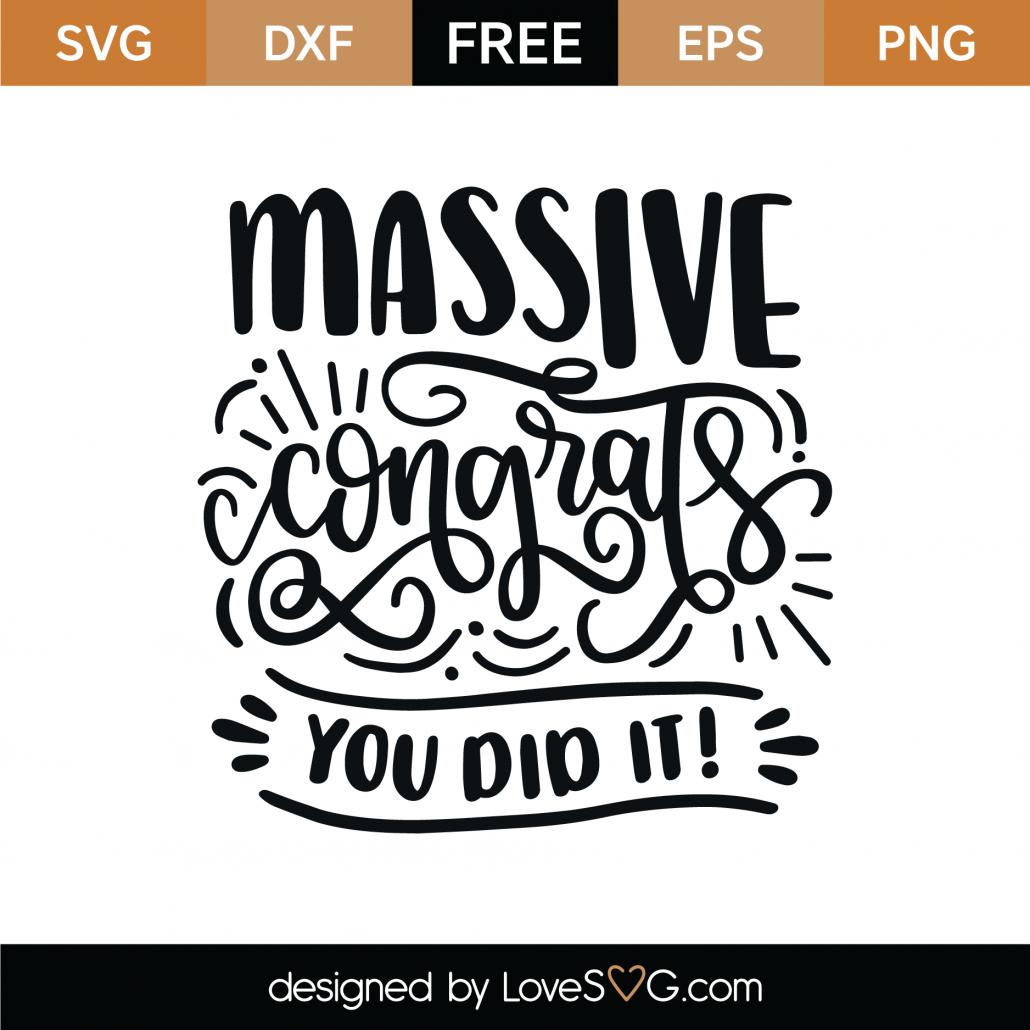 Massive Congrats You Did It SVG Cut File 8883