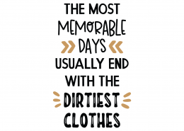 Memorable Days Dirtiest Clothes SVG Cut File