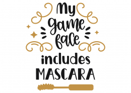 My Game Face Includes Mascara SVG Cut File