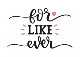 For Like Ever SVG Cut File 8830