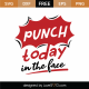Punch Today In The Face SVG Cut File