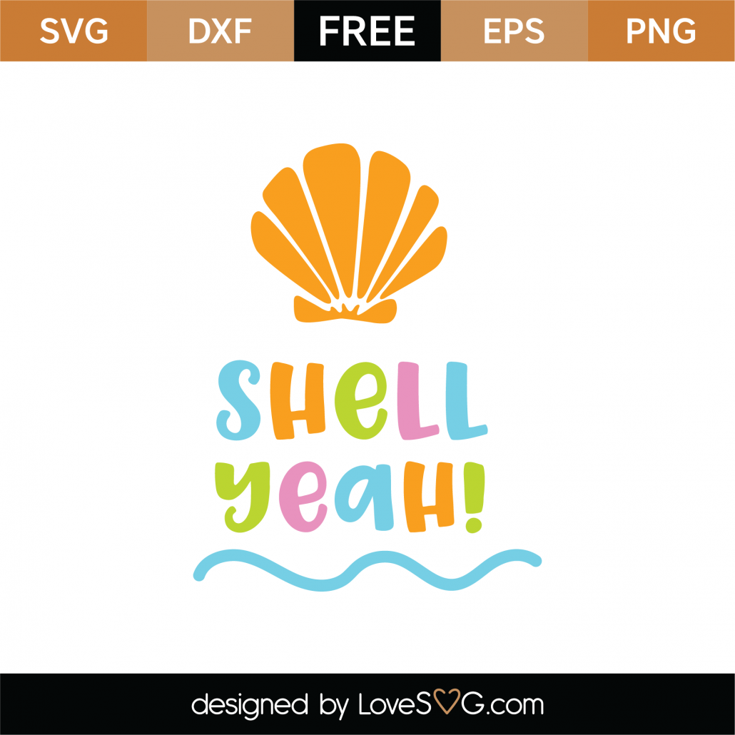 Shell Yeah SVG Cut File 8699