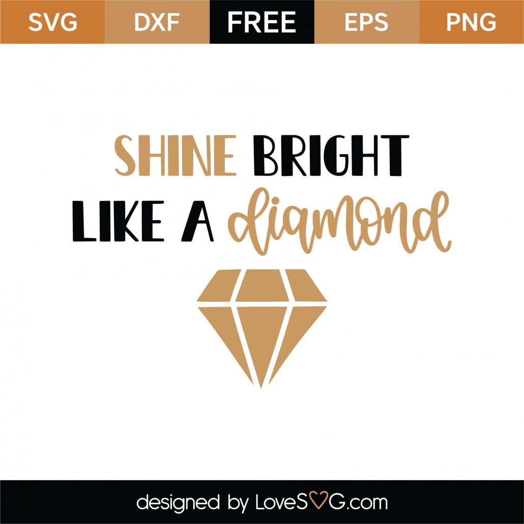 Shine Bright Like A Diamond SVG Cut File