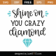 Shine On You Crazy Diamond SVG Cut File 8795