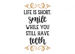 Smile While Still Have Teeth SVG Cut File 8776