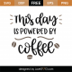 This Day Is Powered By Coffee SVG Cut File