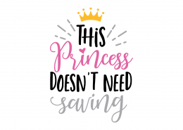 This Princess Doesn't Need Saving SVG Cut File