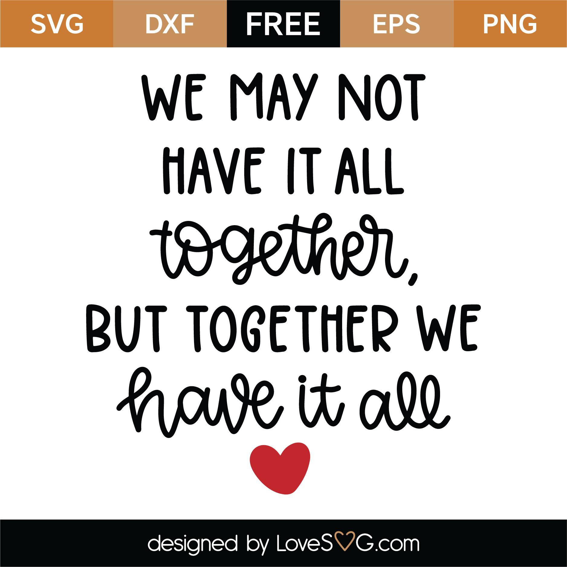 Download Free Together We Have It All SVG Cut File | Lovesvg.com