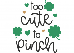 Too Cute To Pinch SVG Cut File