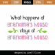 What Happens At Grandma's House Stays At Grandma's House SVG Cut File