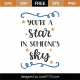 You Are A Star In Someone's Sky SVG Cut File 8786