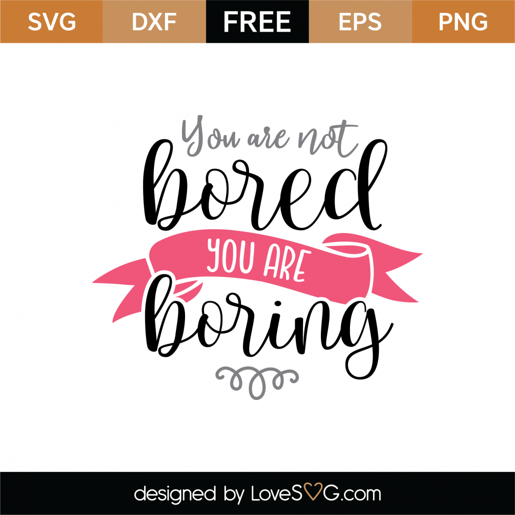 You Are Boring SVG Cut File 8689