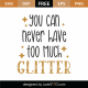 You Can Never Have Enough Glitter SVG Cut File