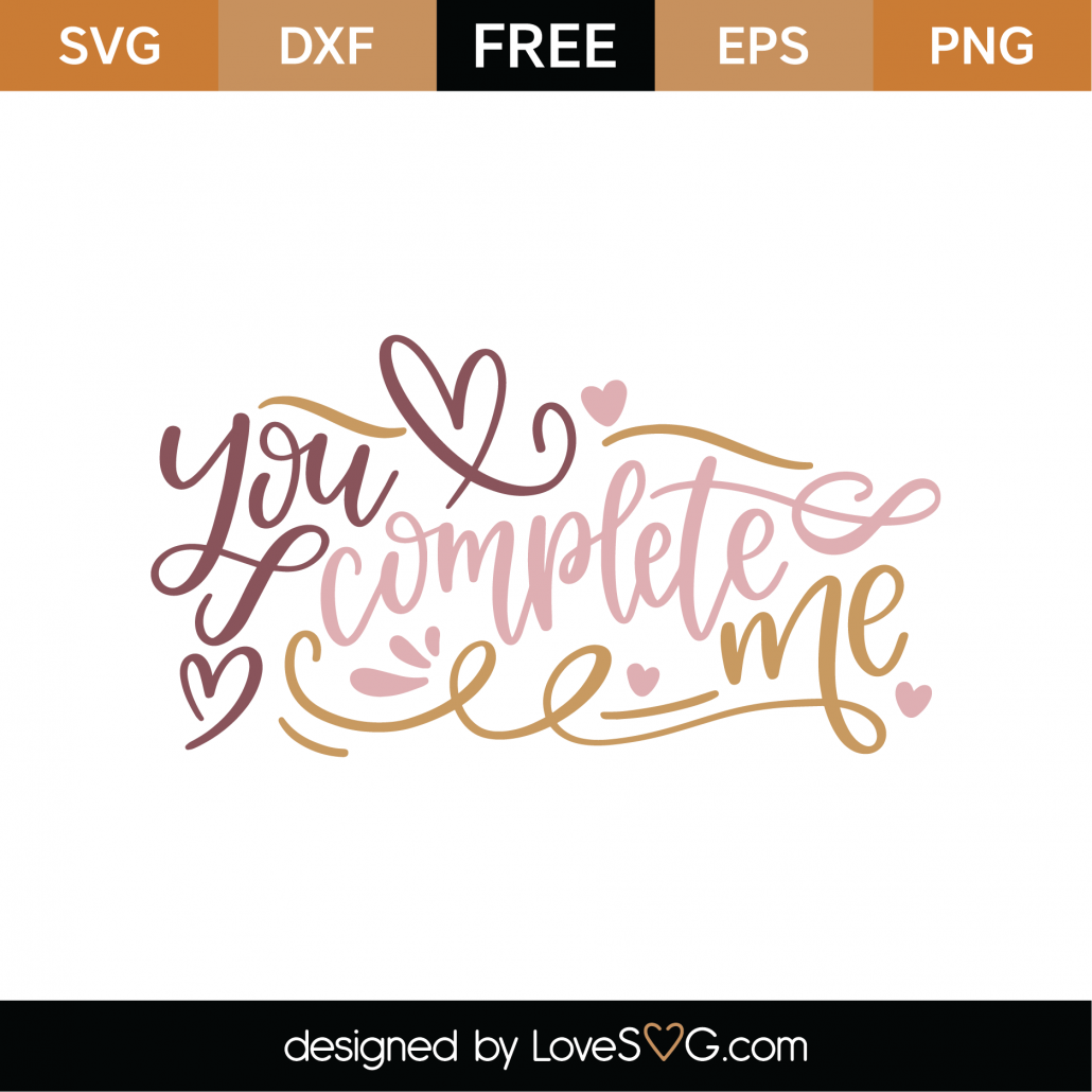 You Complete Me SVG Cut File